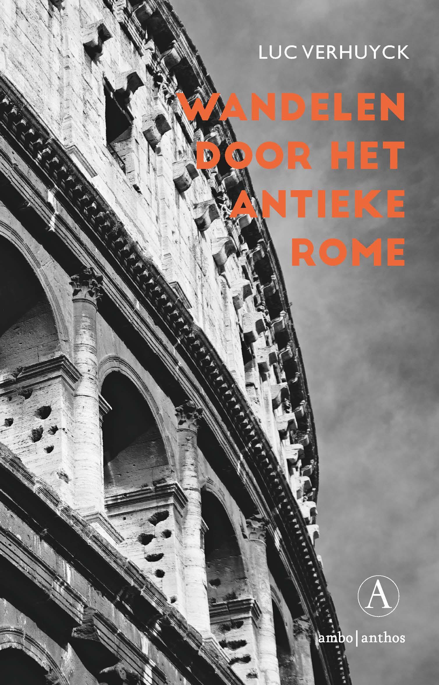 Wandelen door het antieke Rome – Luc Verhuyck