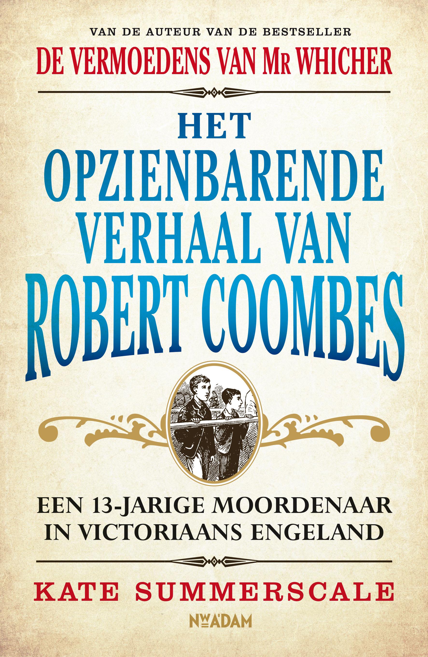 Het opzienbarende verhaal van Robert Coombes – Kate Summerscale