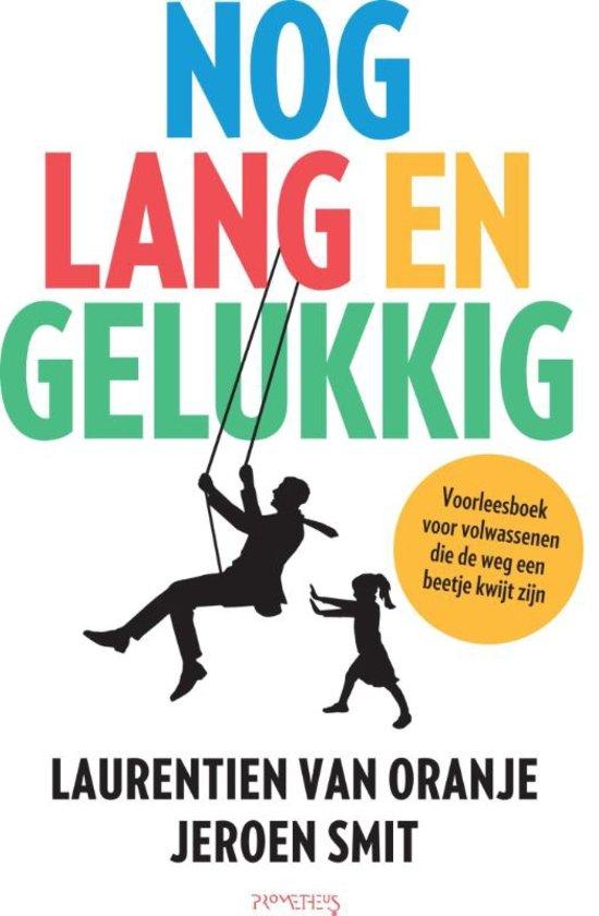 Nog lang en gelukkig – Laurentien van Oranje en Jeroen Smit