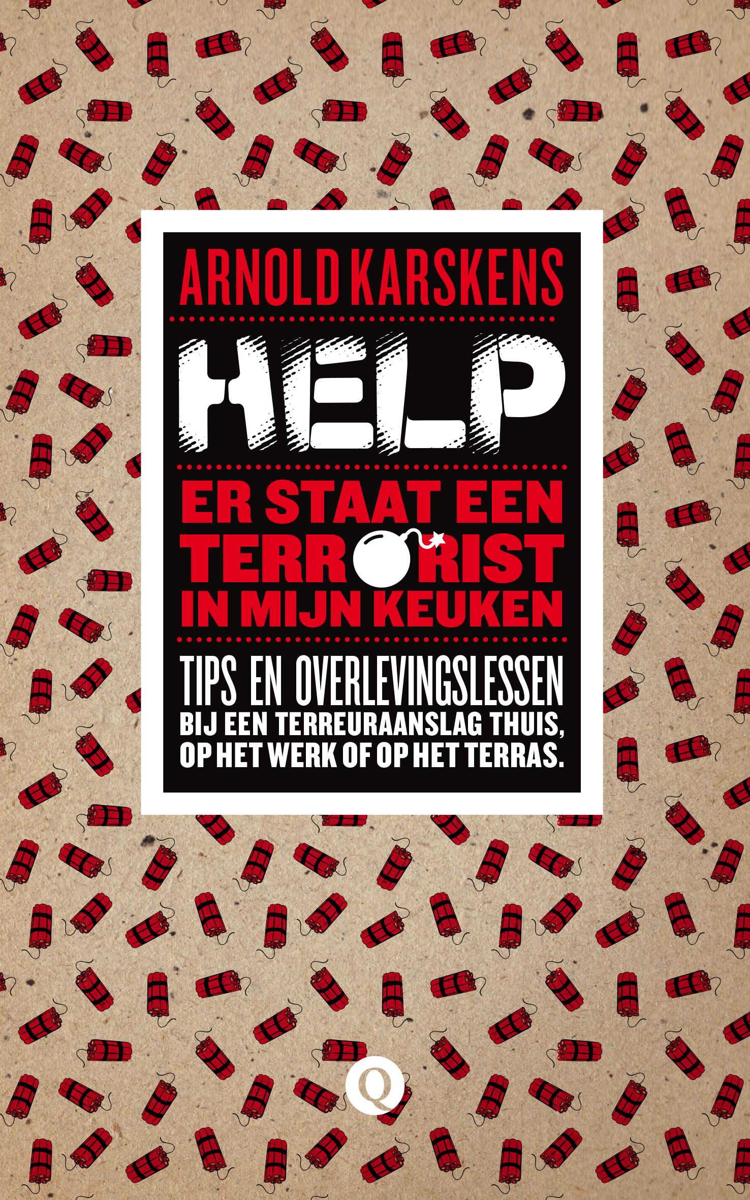 Help, er staat een terrorist in mijn keuken – Arnold Karskens