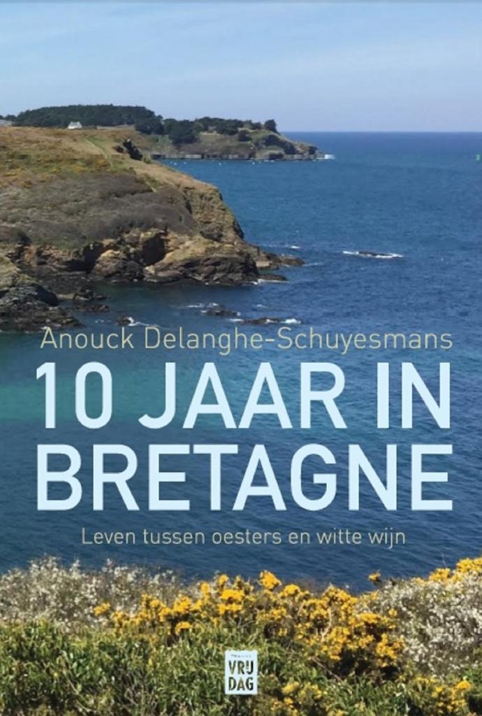 10 jaar in Bretagne – Anouck Delanghe-Schuyesmans