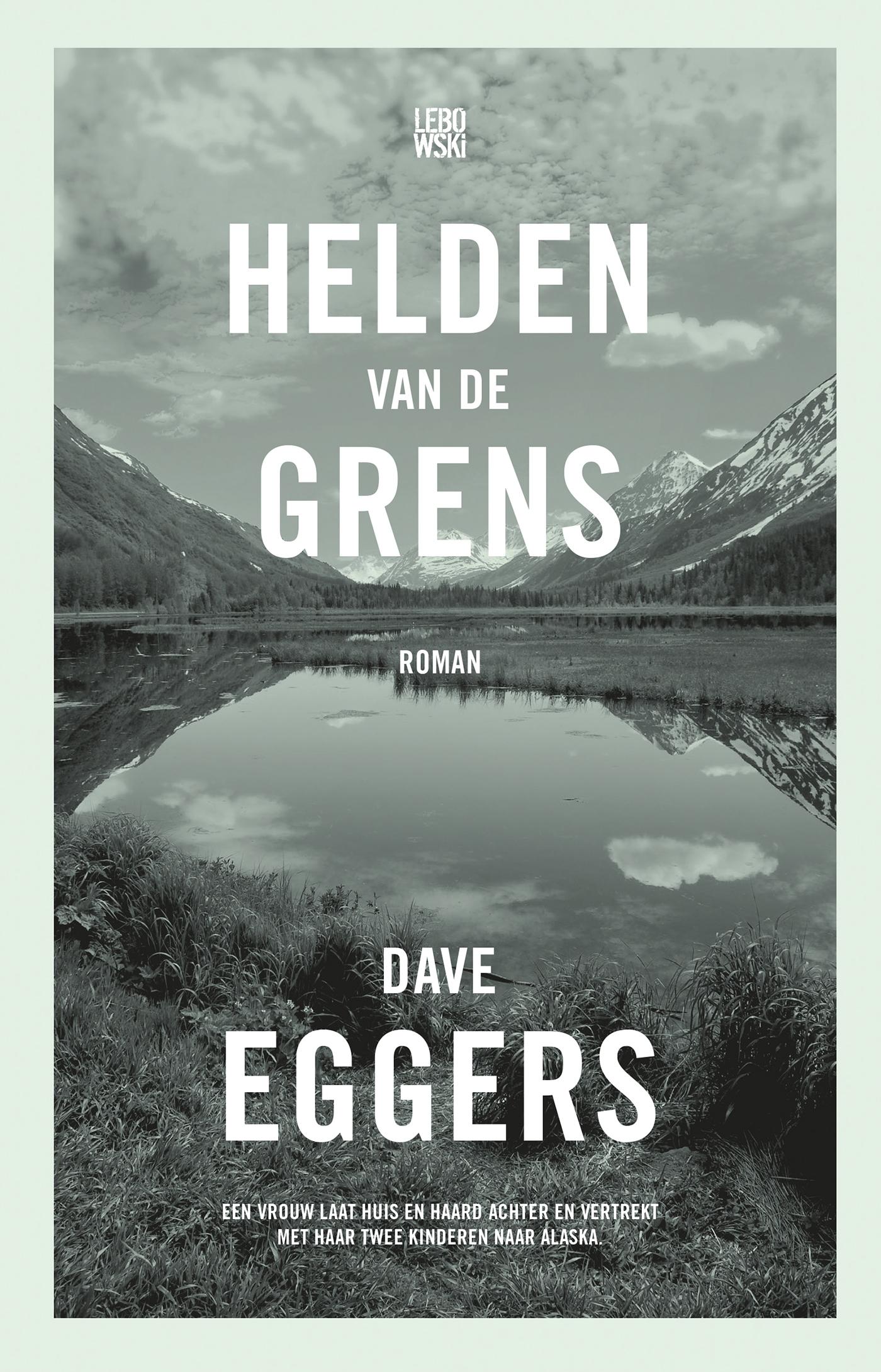 Helden van de grens – Dave Eggers