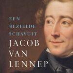 Jacob van Lennep. Een bezielde schavuit – Marita Mathijsen
