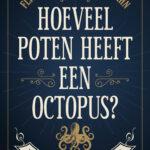 Hoeveel poten heeft een octopus – Jonah Kahn