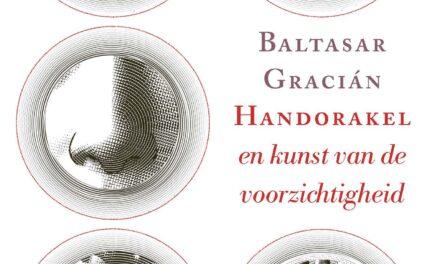 Handorakel en kunst van de voorzichtigheid – Baltasar Gracián