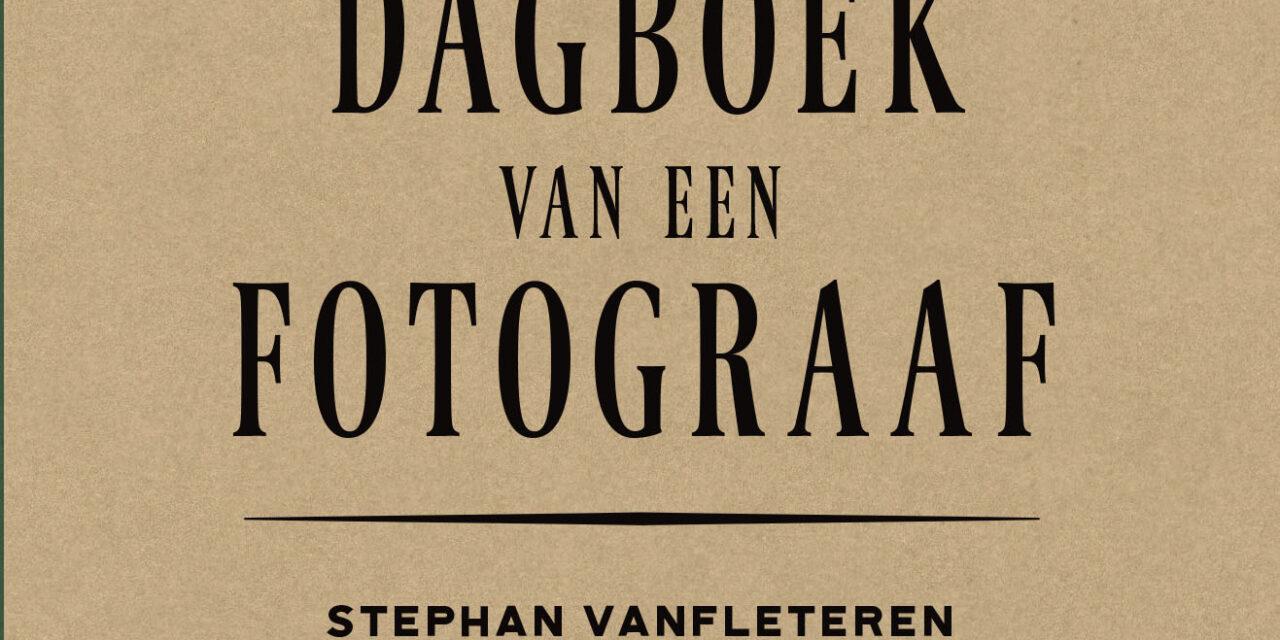 Dagboek van een fotograaf – Stephan Vanfleteren