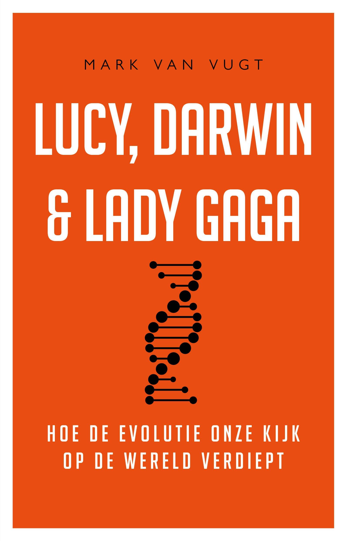 Lucy, Darwin en Lady Gaga - boekenflits.nl
