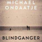 Blindganger – Michael Ondaatje