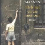 Heb lief en zie niet om – Willem G. Van Maanen