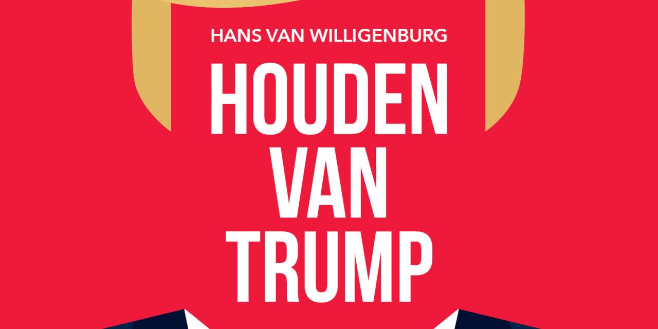 Houden van Trump – Hans van Willigenburg