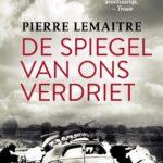 De spiegel van ons verdriet – Pierre Lemaitre