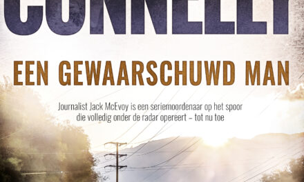 Een gewaarschuwd man – Michael Connelly