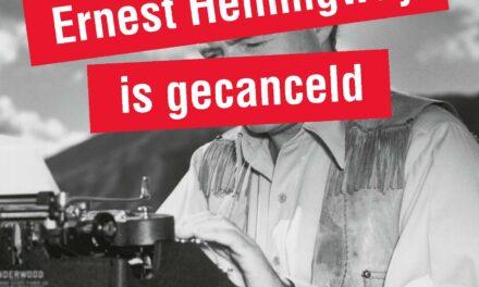 Ernest Hemingway is gecanceld – Henk van Straten