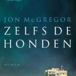 Zelfs de honden – Jon McGregor