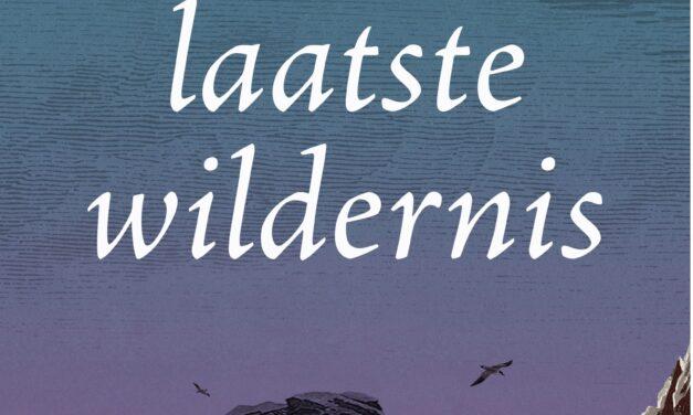 De laatste wildernis – Robert Macfarlane