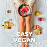 Easy Vegan All-day Breakfast – Sanne van Rooij & Living The Green Life