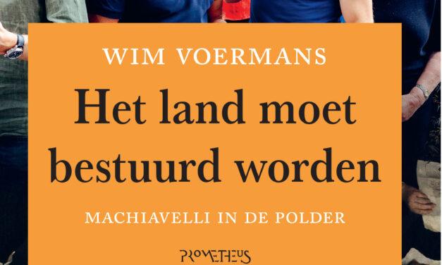 Het land moet bestuurd worden – Wim Voermans