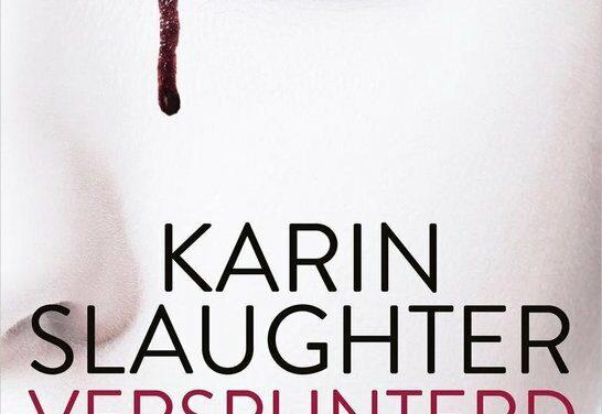 Versplinterd – Karin Slaughter
