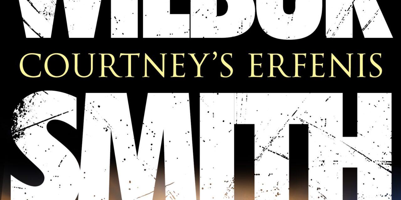 Courtney's erfenis – Wilbur Smith & David Churchill