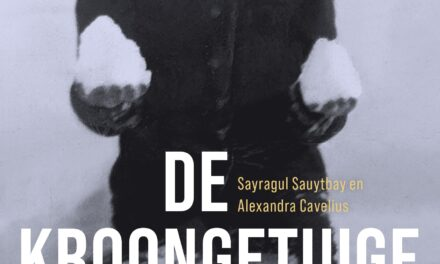 De kroongetuige – Alexandra Cavelius & Sayragul Sauytbay