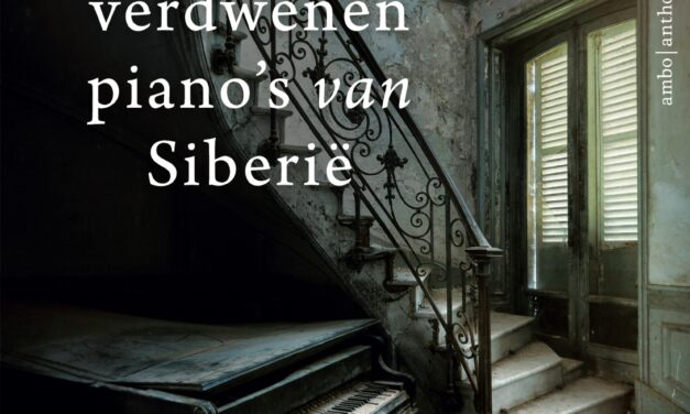 De verdwenen piano's van Siberië – Sophy Roberts