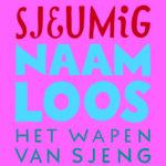 Sjeumig + Naamloos + Het Wapen van Sjeng – Pepijn Lanen