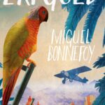 Erfgoed – Miguel Bonnefoy