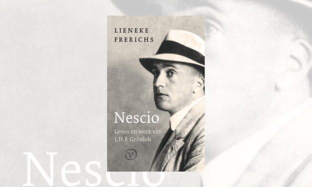 Nescio. Leven en werk van J.H.F. Grönloh – Lieneke Frerichs