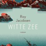 Witte zee – Roy Jacobsen