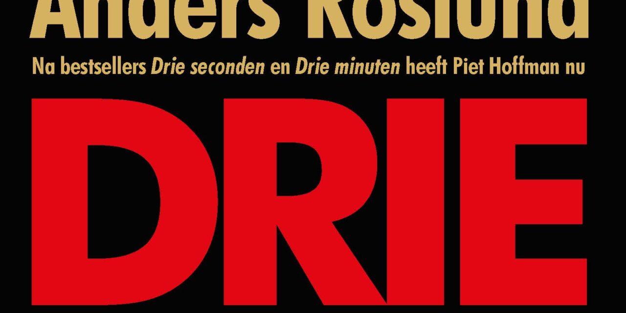 Drie uur  – Anders Roslund
