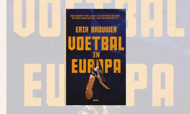 Voetbal in Europa – Erik Brouwer