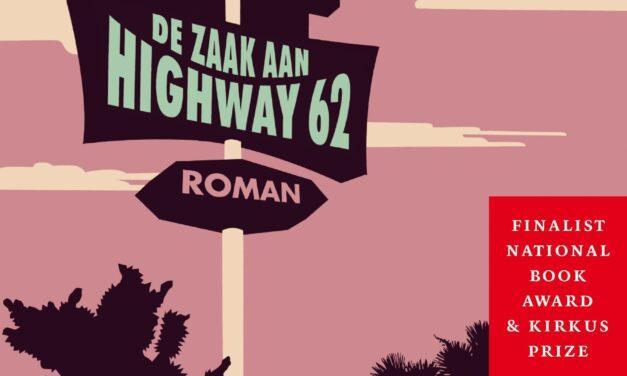 De zaak aan Highway 62 –  Laila Lalami