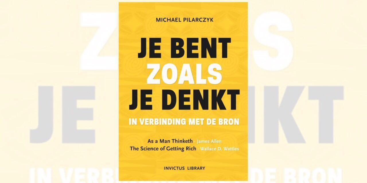 Je bent zoals je denkt – Michael Pilarczyk