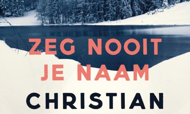 Zeg nooit je naam – Christian Unge