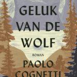 Het geluk van de wolf – Paolo Cognetti