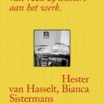 Een mogelijk begin van veel – Bianca Sistermans & Hester van Hasselt