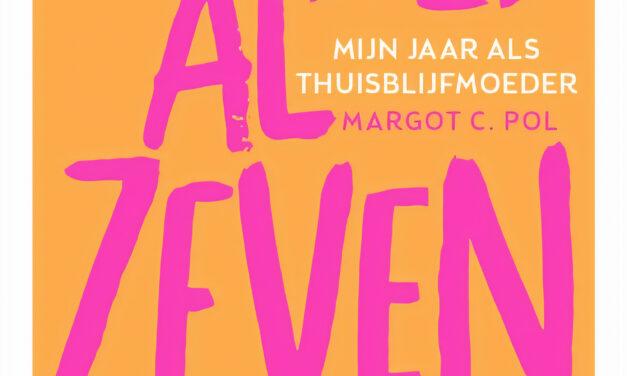 Is het al zeven uur? – Margot C. Pol